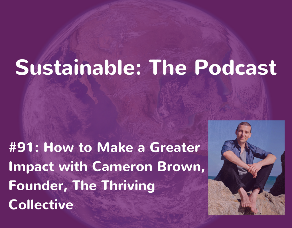 Sustainable: The Podcast #91 Cameron Brown