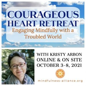 Courageous Heart Retreat: Engaging Mindfully with a Troubled World @ Kings Conference Center
